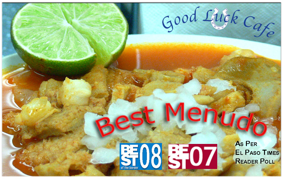 Good Luck Cafe El Paso Texas Best Menudo For 07 08